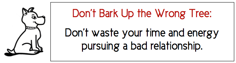 Bark-Up-The-Wrong-Tree_Bad relationship